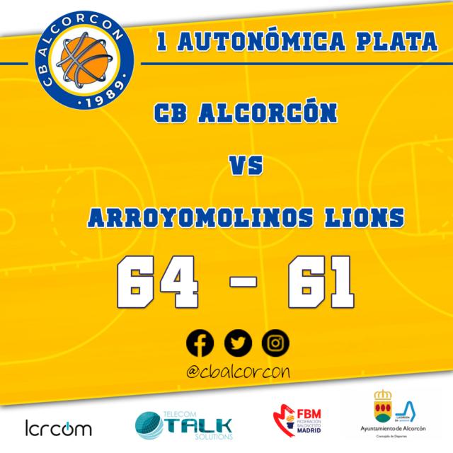 CB Alcorcón 64 – Arroyomolinos Lions 61